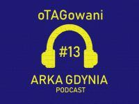 oTAGowani #13 - porażka ze Śląskiem, kontuzje, zmiany w sztabie i mecz z Legią